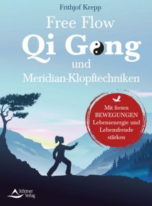 Buch Free Flow Qi Gong und Meridian-Klopftechniken von Frithjof Krepp